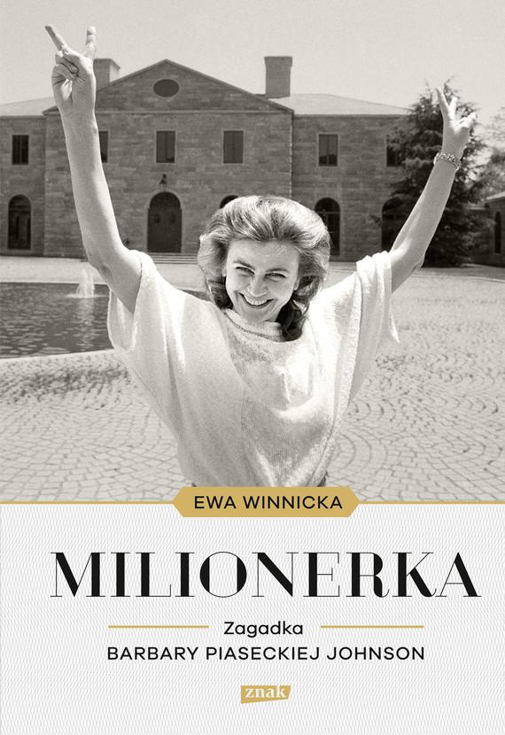 okładka Milionerka. Zagadka Barbary Piaseckiej-Johnsonebook | epub, mobi | Ewa Winnicka