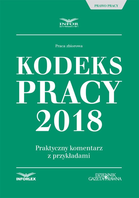okładka Kodeks pracy 2018. Praktyczny komentarz z przykładami, Ebook | Praca Zbiorowa