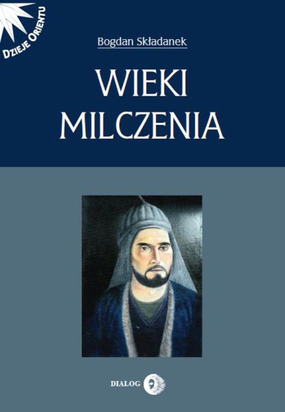 okładka Wieki milczenia. Wczesne średniowiecze Persjiebook   epub, mobi   Bogdan Składanek
