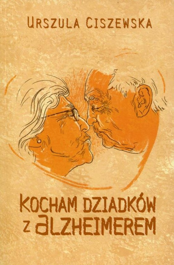 okładka Kocham dziadków z Alzheimerem, Ebook | Urszula  Ciszewska