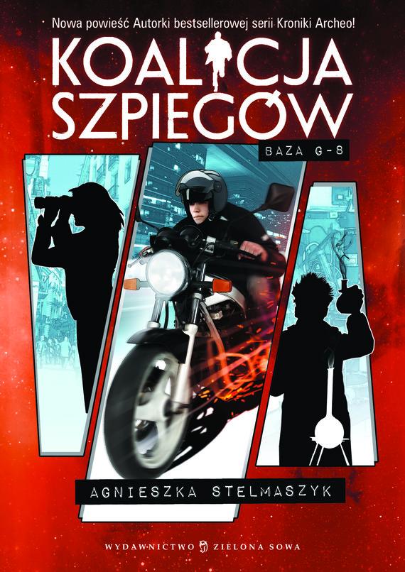 okładka Koalicja szpiegów t.2. Baza G-8ebook | epub, mobi | Agnieszka Stelmaszyk