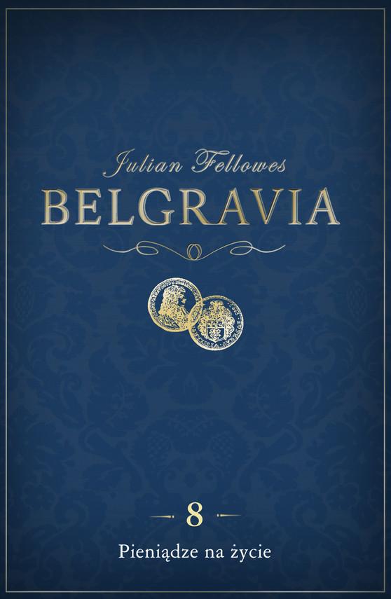 okładka Belgravia: Pieniądze na życie (odcinek 8)ebook | epub, mobi | Julian Fellowes