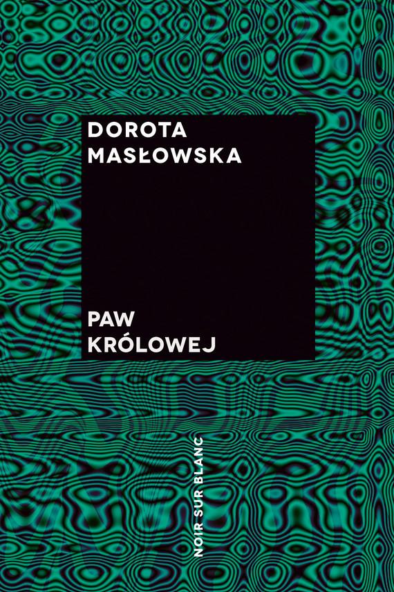 okładka Paw królowejebook | epub, mobi | Dorota Masłowska