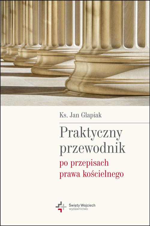 okładka Praktyczny przewodnik po przepisach prawa kościelnegoebook   epub, mobi   Jan Glapiak