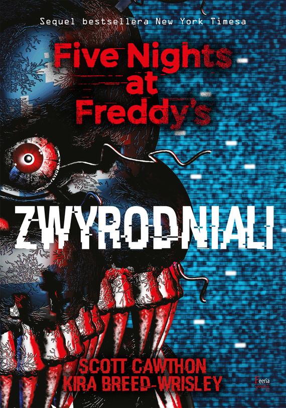 okładka Zwyrodniali. Five Nights at Freddy's 2, Ebook   Scott Cawthon, Kira Breed-Wrisley