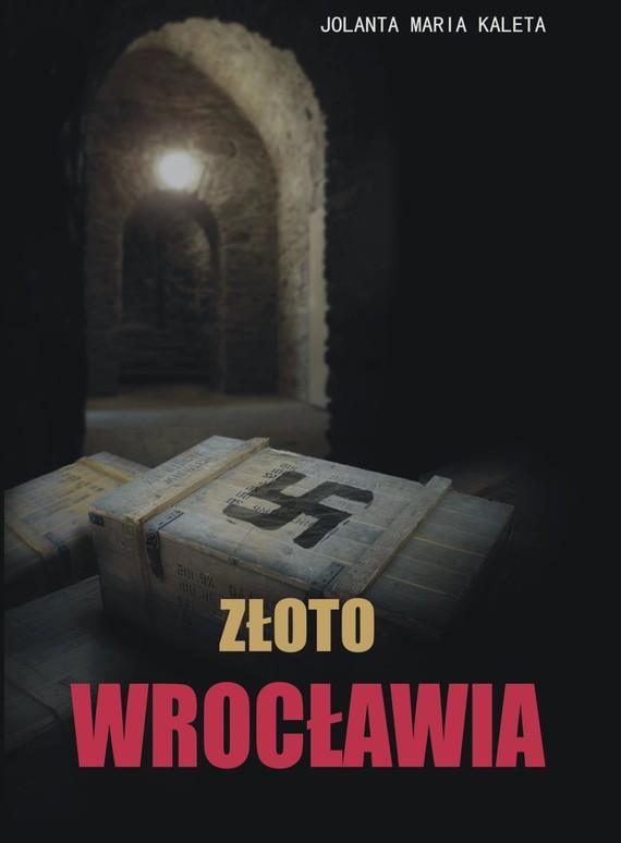 okładka Złoto Wrocławia, Ebook | Jolanta Maria Kaleta