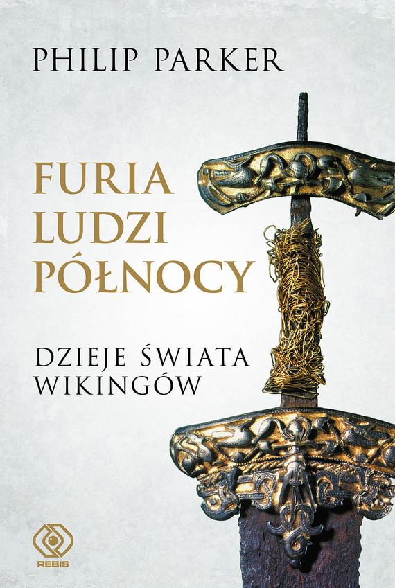 okładka Furia ludzi Północy. Dzieje świata wikingów, Ebook | Philip Parker