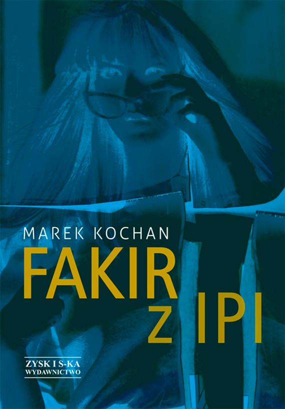 okładka Fakir z Ipiebook   epub, mobi   Marek Kochan