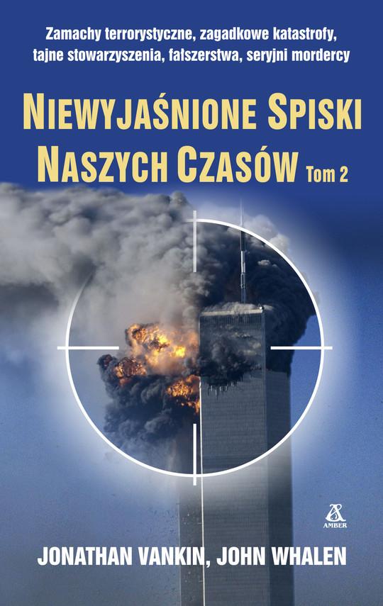 okładka Niewyjaśnione spiski naszych czasów. Tom 2, Ebook | Jonathan Vankin, John Whalen