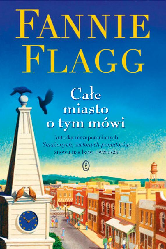 okładka Całe miasto o tym mówi, Ebook | Fannie Flagg