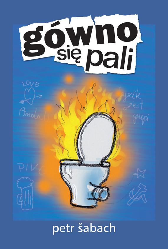 okładka Gówno się pali, Ebook   Petr Šabach