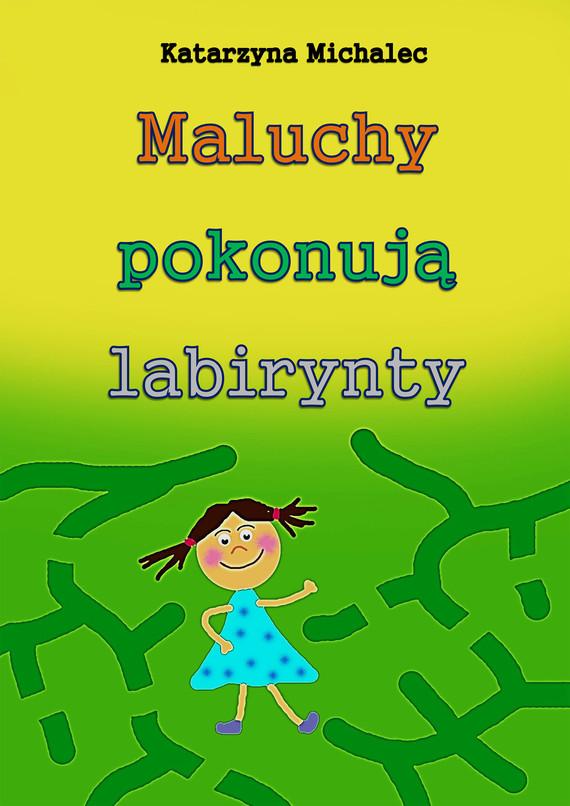 okładka Maluchy pokonują labiryntyebook | pdf | Katarzyna Michalec