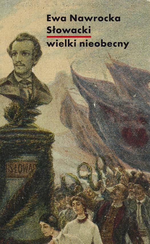 okładka Słowacki – wielki nieobecny, Ebook   Nawrocka Ewa
