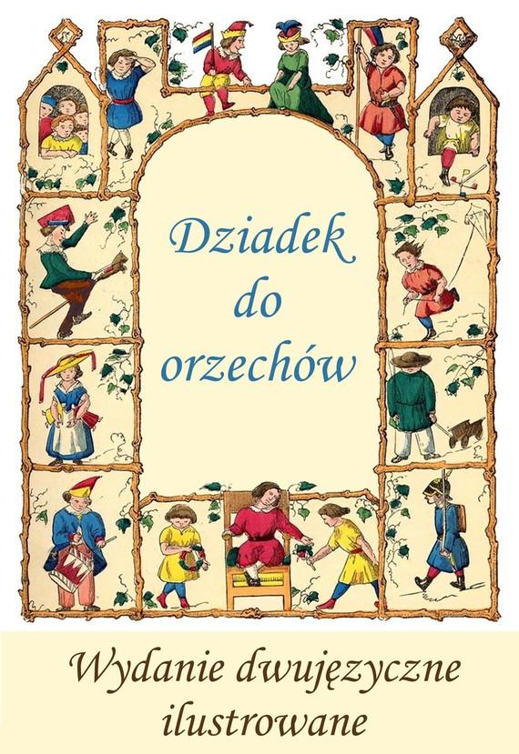 """okładka Francuski dla dzieci. """"Dziadek do orzechów"""" - wydanie dwujęzyczne ilustrowane, Ebook   Aleksander  Dumas, E.T.A. Hoffmann"""