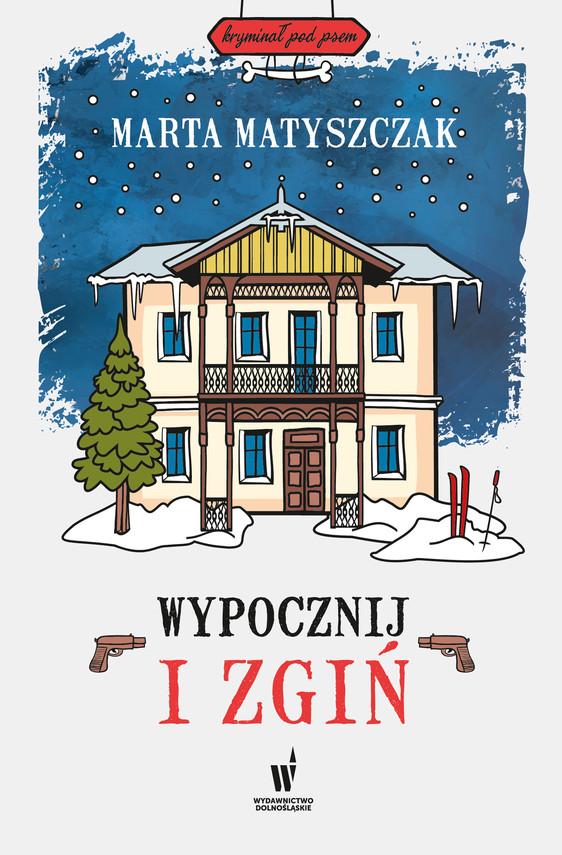 okładka Kryminał pod psem (#7). Wypocznij i zgiń, Ebook | Marta Matyszczak