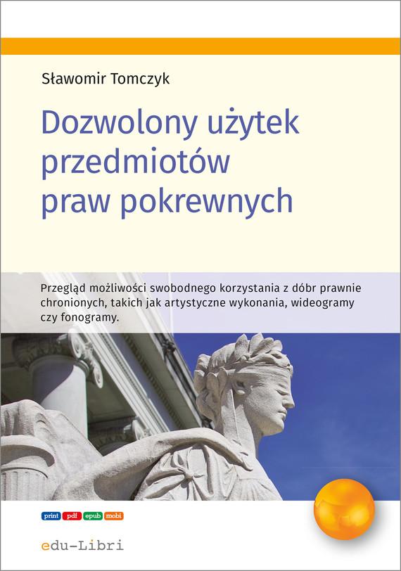 okładka Dozwolony użytek przedmiotów praw pokrewnychebook | pdf | Sławomir Tomczyk