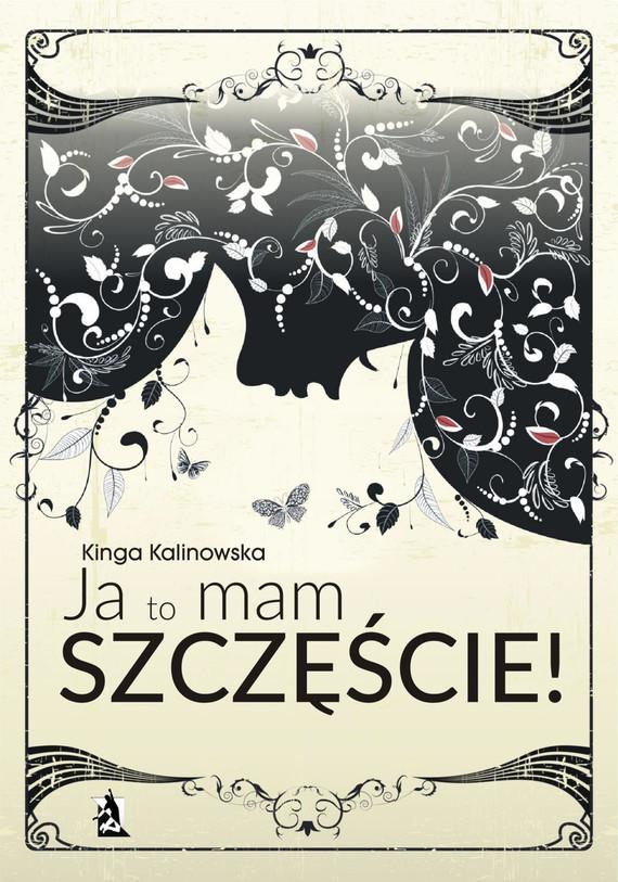 okładka Ja to mam szczęście!, Ebook | Kinga  Kalinowska