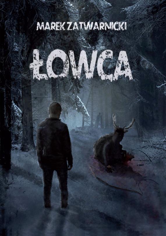 okładka Łowcaebook | epub, mobi | Marek Zatwarnicki