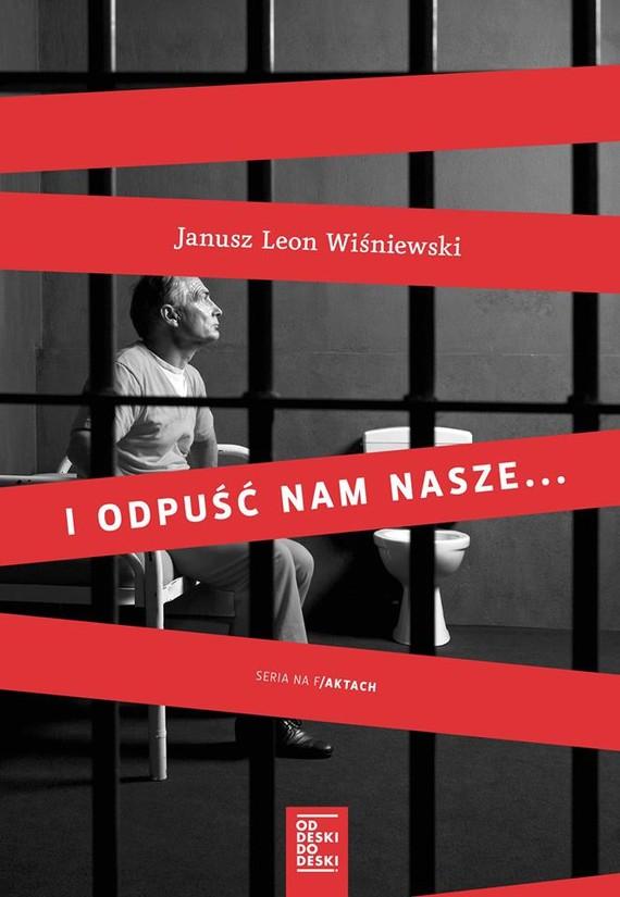 okładka I odpuść nam nasze...ebook | epub, mobi | Janusz L. Wiśniewski