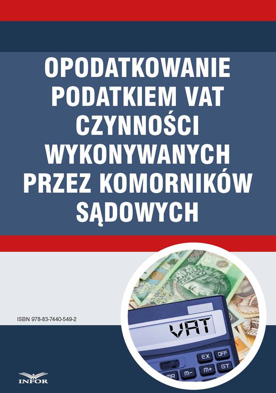 okładka OPODATKOWANIE PODATKIEM VAT CZYNNOŚCI WYKONYWANYCH PRZEZ KOMORNIKÓW SĄDOWYCH, Ebook | INFOR PL SA