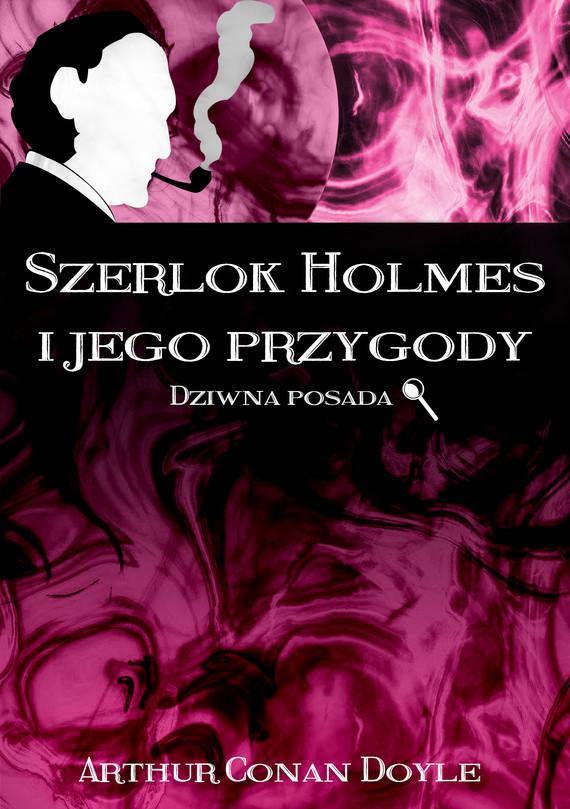 okładka Szerlok Holmes i jego przygody. Dziwna posadaebook | epub, mobi | Arthur Conan Doyle