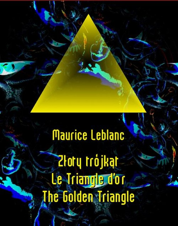 okładka Złoty trójkąt. Le Triangle d'or. The Golden Triangle, Ebook | Maurice Leblanc