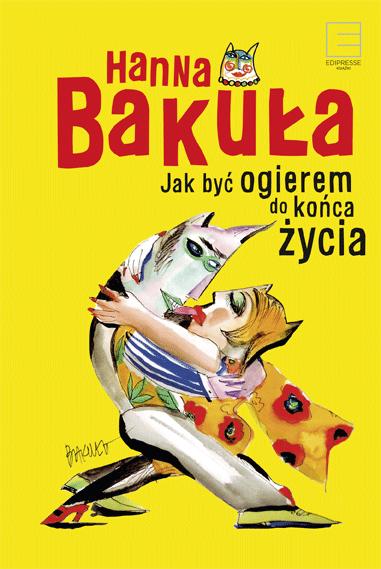 okładka Jak być ogierem do końca życia, Ebook | Hanna Bakuła