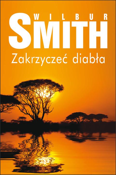 okładka Zakrzyczeć diabła, Ebook   Wilbur Smith