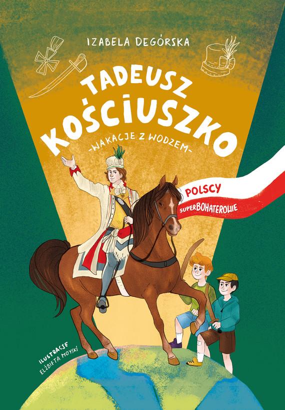 okładka Tadeusz Kościuszkoebook | epub, mobi | Izabela Degórska