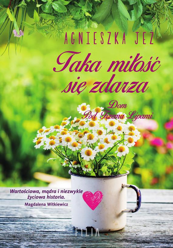 okładka Taka miłość się zdarza, Ebook | Agnieszka Jeż