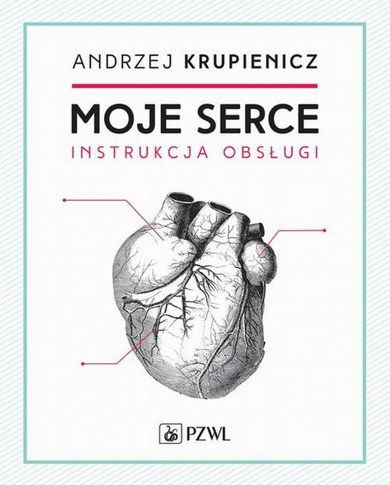 okładka Moje serceebook | epub, mobi | Andrzej  Krupienicz