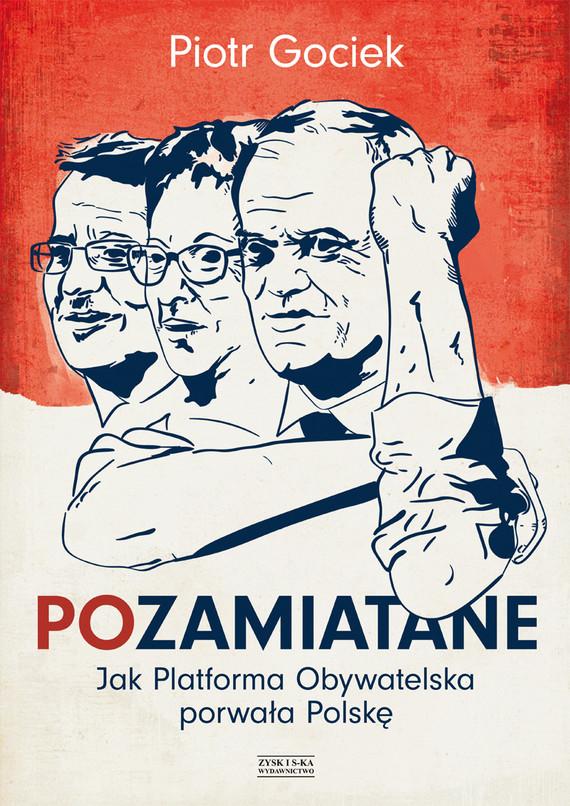 okładka POzamiatane. Jak Platforma Obywatelska porwała Polskę, Ebook | Piotr Gociek