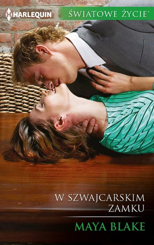 okładka W szwajcarskim zamkuebook | epub, mobi | Maya Blake