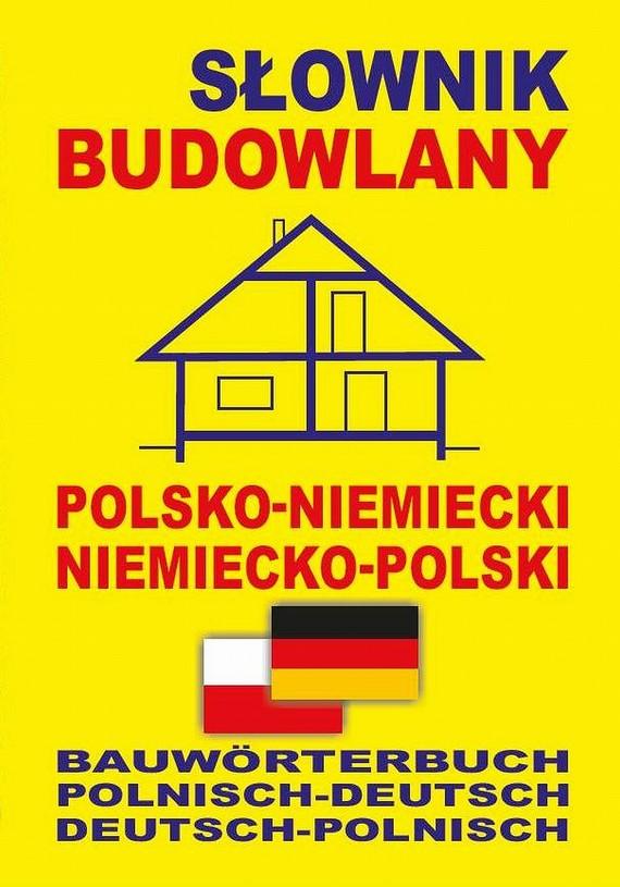 okładka Słownik budowlany polsko-niemiecki niemiecko-polskiebook | pdf | praca zbiorowa