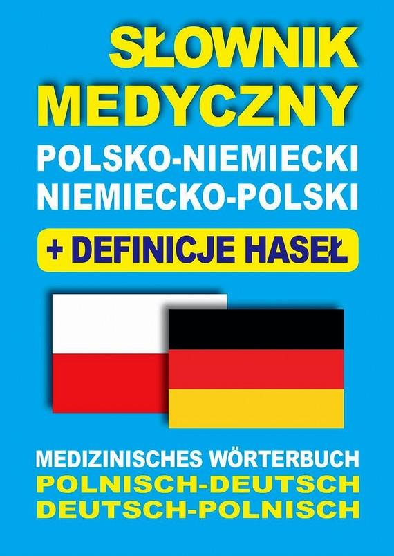 okładka Słownik medyczny polsko-niemiecki niemiecko-polski z definicjami haseł, Ebook | Dawid Gut, Joanna  Majewska, Aleksandra  Lemańska