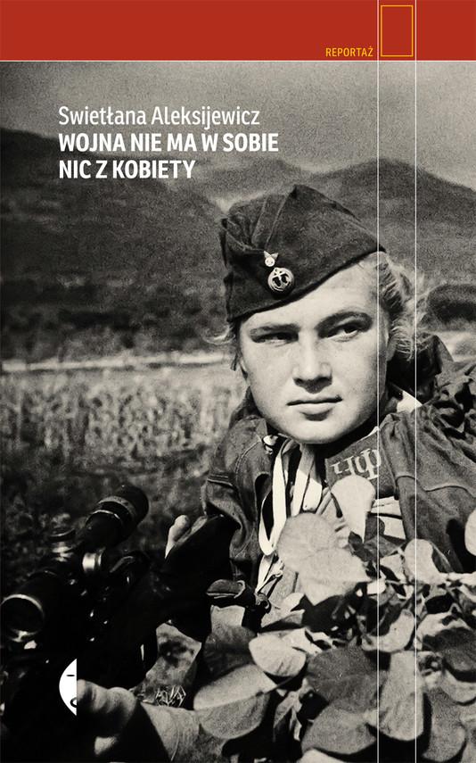 okładka Wojna nie ma w sobie nic z kobiety, Ebook   Swietłana Aleksijewicz
