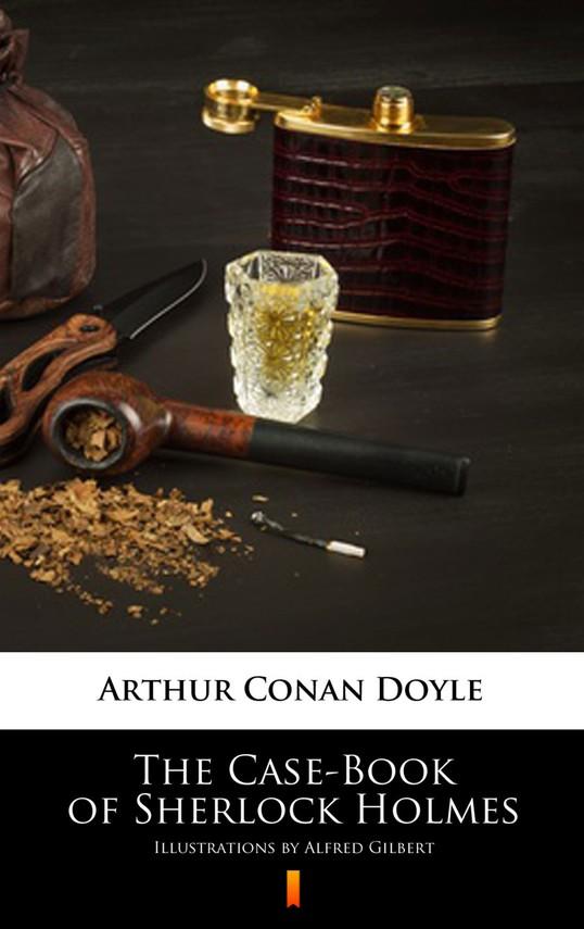 okładka The Case-Book of Sherlock Holmes. Illustrated Edition, Ebook | Arthur Conan Doyle
