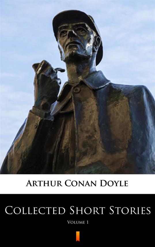 okładka Collected Short Stories (Vol. 1). Collected Short Stories. Volume 1, Ebook | Arthur Conan Doyle