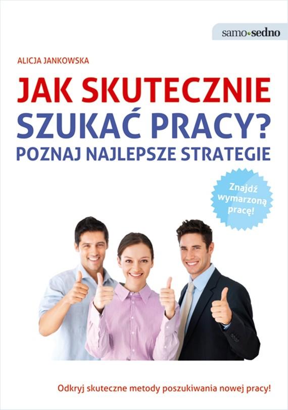 okładka Samo Sedno - Jak skutecznie szukać pracy?, Ebook   Alicja  Jankowska