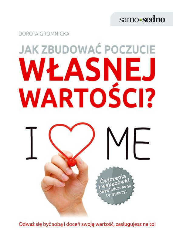 okładka Samo Sedno. Jak zbudować poczucie własnej wartości?, Ebook | Dorota  Gromnicka