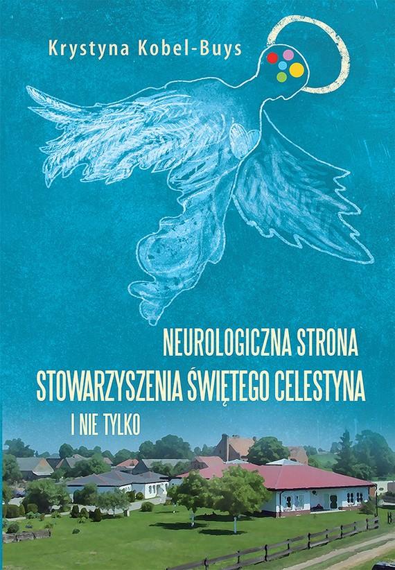okładka Neurologiczna strona Stowarzyszenia Świętego Celestyna i nie tylko, Ebook | Krystyna  Kobel-Buys