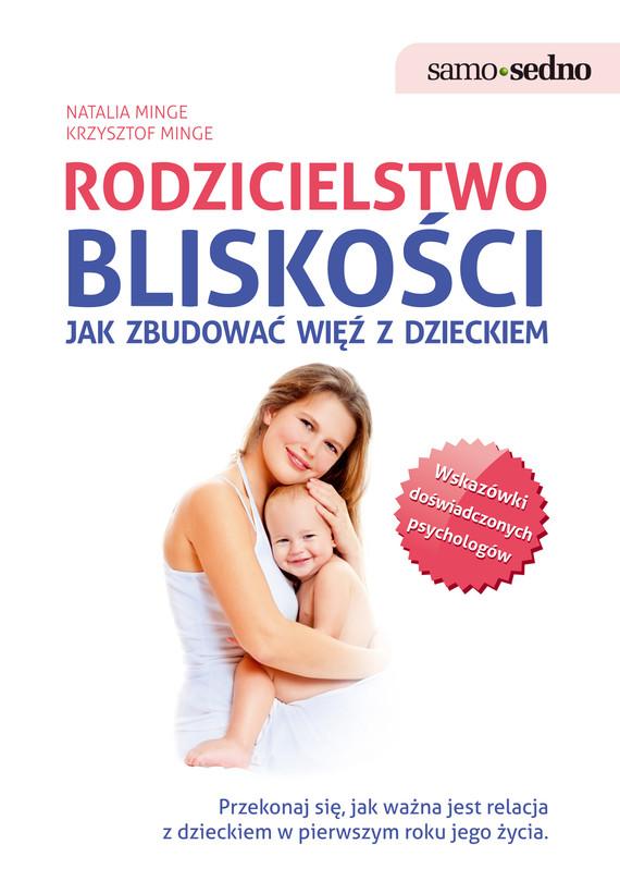 okładka Samo Sedno - Rodzicielstwo bliskości. Jak zbudować więź z dzieckiemebook | epub, mobi | Natalia Minge, Krzysztof Minge