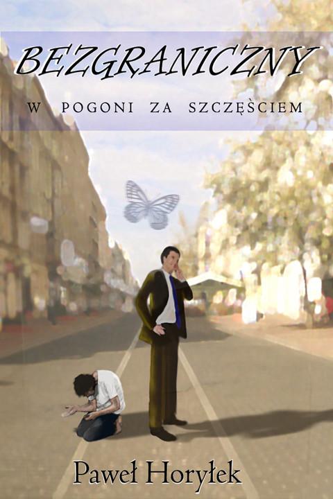 okładka Bezgraniczny. W pogoni za szczęściem, Ebook | Paweł Horyłek