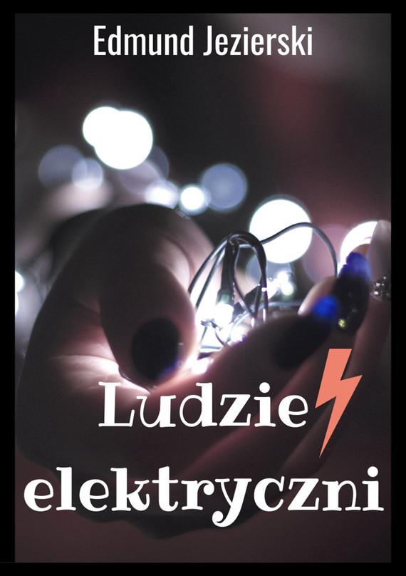 okładka Ludzie elektryczni, Ebook   Edmund Jezierski