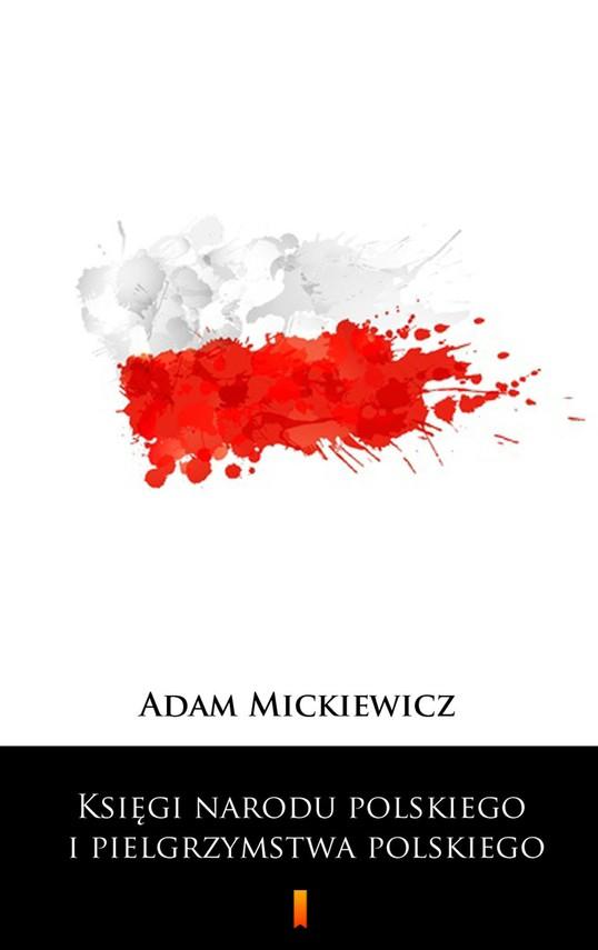 okładka Księgi narodu polskiego i pielgrzymstwa polskiegoebook | epub, mobi | Adam Mickiewicz