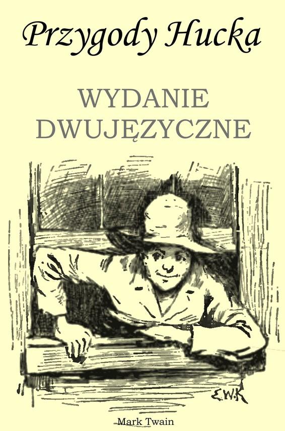 okładka Przygody Hucka. WYDANIE DWUJĘZYCZNE angielsko-polskieebook | pdf | Mark Twain