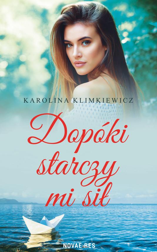 okładka Dopóki starczy mi siłebook | epub, mobi | Karolina  Klimkiewicz