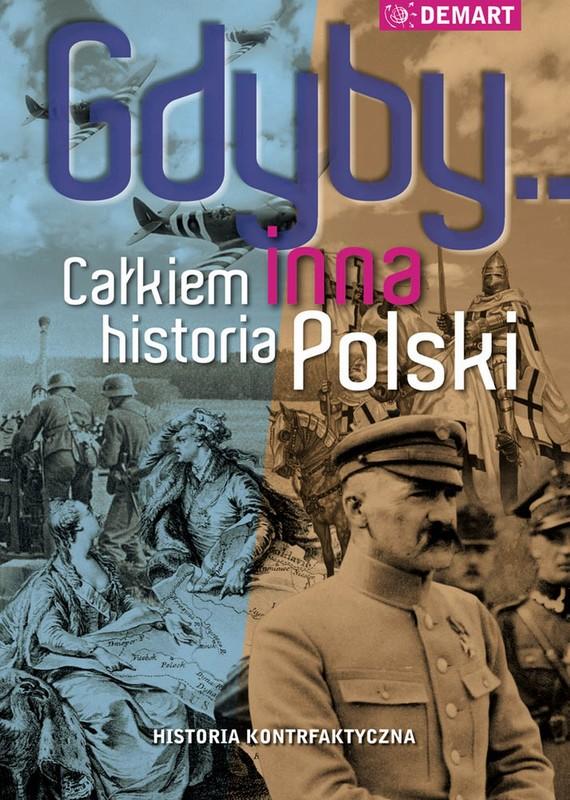 okładka Gdyby... Całkiem inna historia Polskiebook | epub, mobi | Praca Zbiorowa
