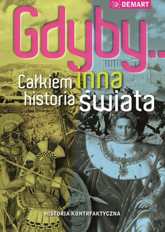 okładka Gdyby...Całkiem inna historia świata, Ebook | Praca Zbiorowa