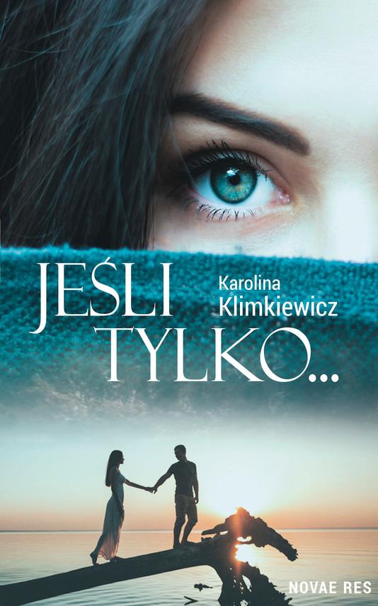 okładka Jeśli tylko..., Ebook   Karolina  Klimkiewicz